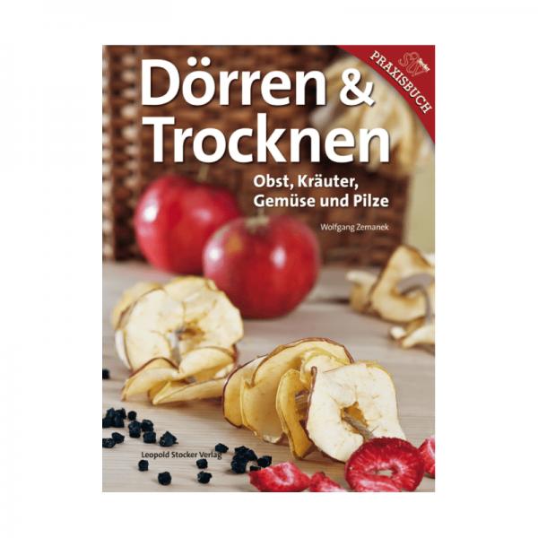 Dörren & Trocknen. Obst, Kräuter, Gemüse und Pilze
