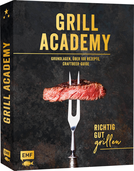 GRILL ACADEMY - REALLY GOOD GRILLING: Basics, over 120 recipes, Craft Beer Guide