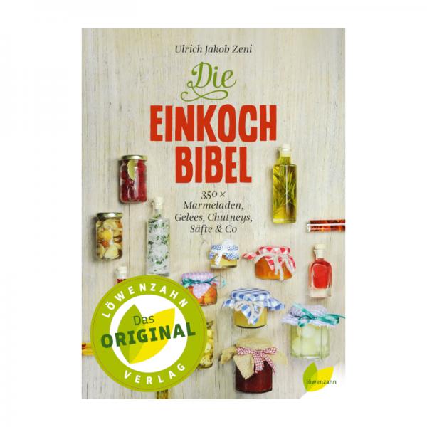 Die Einkoch-Bibel. 350 Marmeladen, Gelees, Chutneys, Säfte & Co