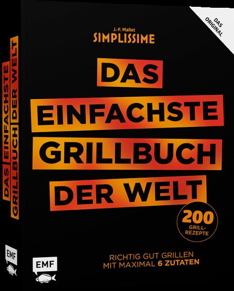 Simplissime - DAS Einfachste Grillbuch DER Welt - Richtig gut grillen mit maximal 6 Zutaten