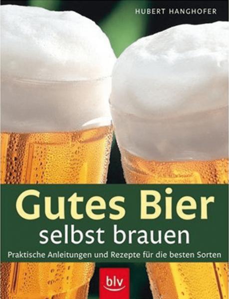 Gutes Bier selbst brauen; Hanghofer,BLV