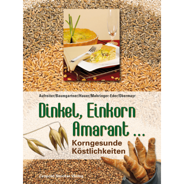 Dinkel, Amaranth, Quinoa & Co / STV