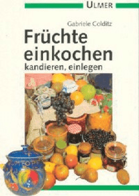 Früchte einkochen, kandieren, einlegen; UV