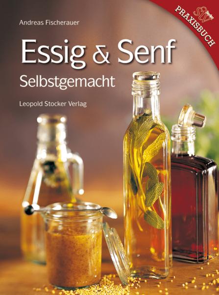 Essig & Senf selbstgemacht/Fischerauer, STV