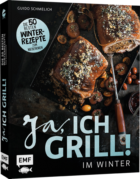 YES, I GRILL! - IN WINTER - The 50 best winter recipes to kneel down