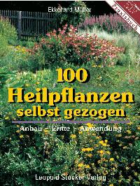 100 Heilpflanzen selbst gezogen; Müller, STV
