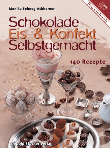 Schokolade, Eis & Konfekt selbstgemacht/STV