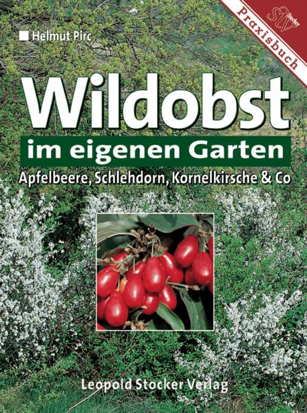 Wildobst und seltene Obstarten i. Hausgarten /Pirc