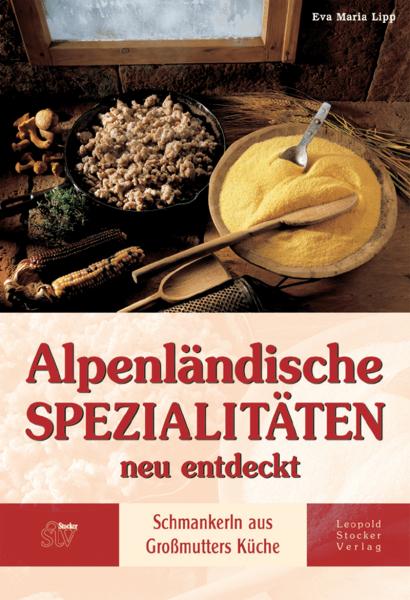 Alpenländische Spezialitäten neu entdeckt/STV