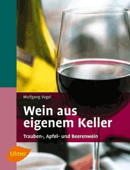 Wein aus eigenem Keller/W. Vogel/UV