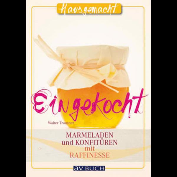 Eingekocht, Marmeladen und Konfitüren / AV