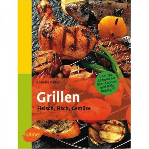 Grillen - Fleisch, Fisch, Gemüse/UV