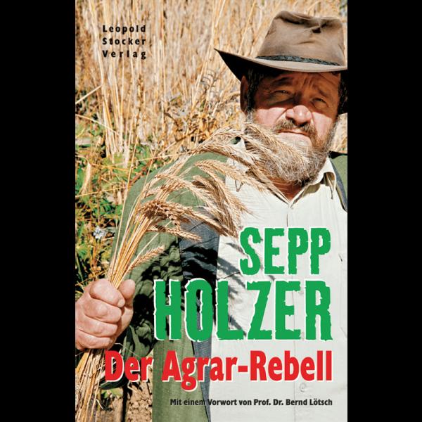 Der Agrarrebell, Holzer