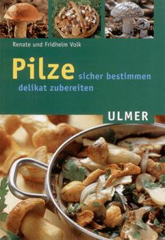 Pilze sicher bestimmen, delikat zubereiten; Volk/U