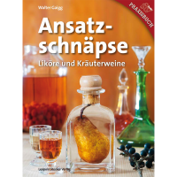 Ansatzschnäpse - Liköre & Kräuterweine / STV