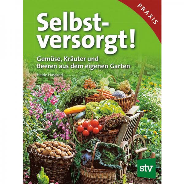 Selbstversorgt! Gemüse, Kräuter, Beeren / STV