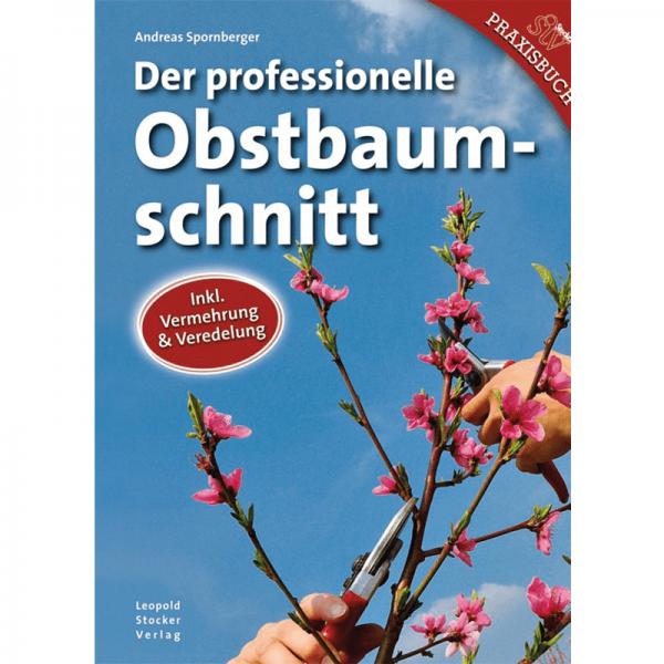 Der professionelle Obstbaumschnitt / StV