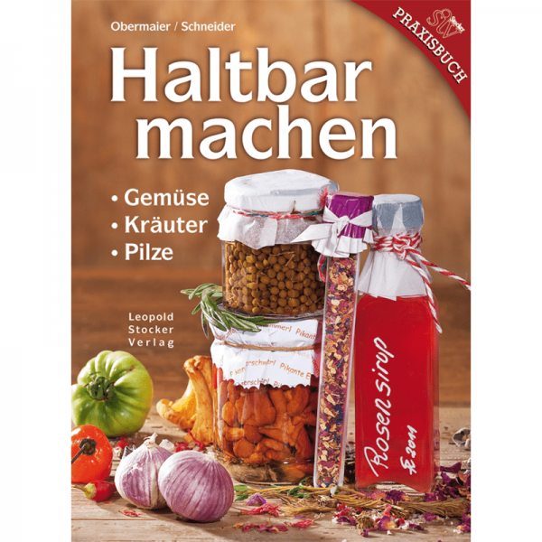 Haltbarmachen - Gemüse, Kräuter, Pilze; Obermaier/