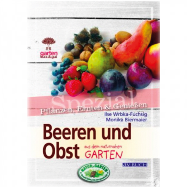 Beeren und Obst aus dem naturnahen Garten / AV